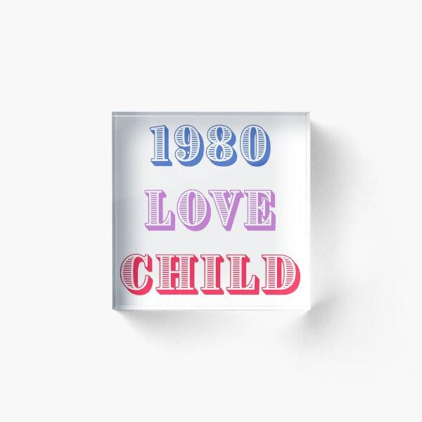 1980 Love Child Acrylic Block