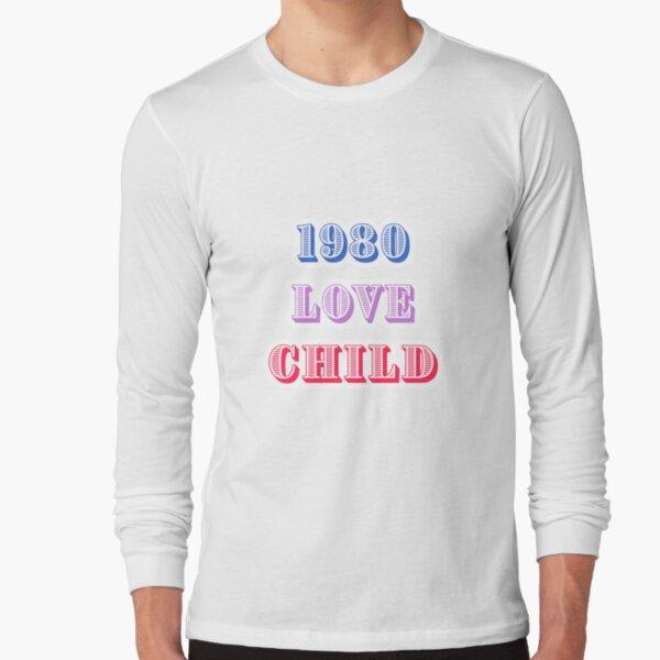 1980 Love Child Long Sleeve T-Shirt