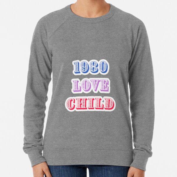 1980 Love Child Lightweight Sweatshirt