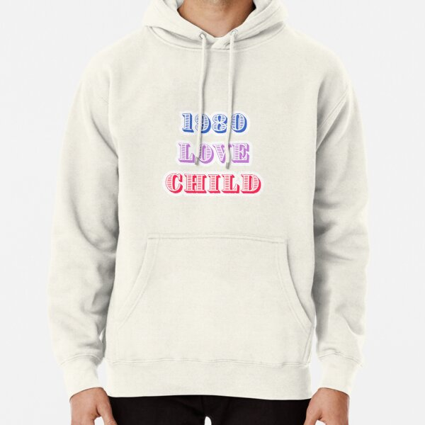 1980 Love Child Pullover Hoodie