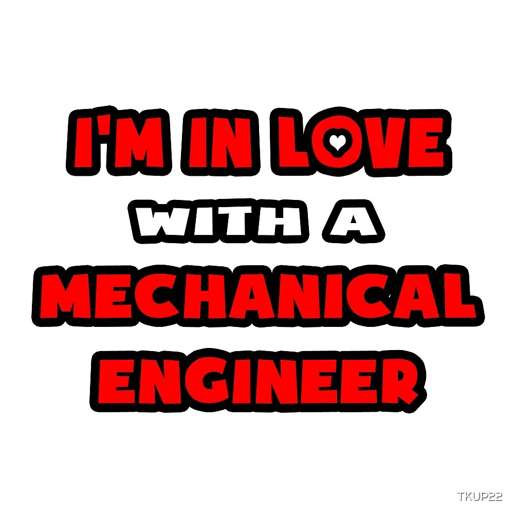 I'm In Love With A Mechanical Engineer by TKUP22