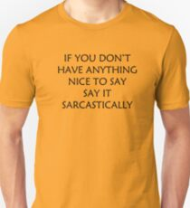 If You Don't Have Anything Nice To Say T-Shirt