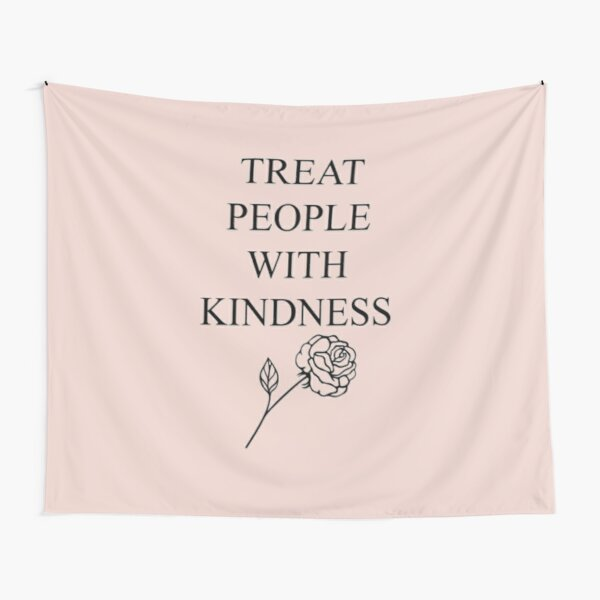Treat People With Kindness with Flower Tapestry