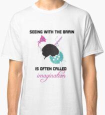 Imagination - Oliver Sacks quote Classic T-Shirt