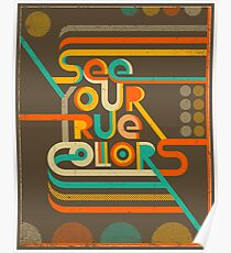 SEE YOUR TRUE COLORS Poster