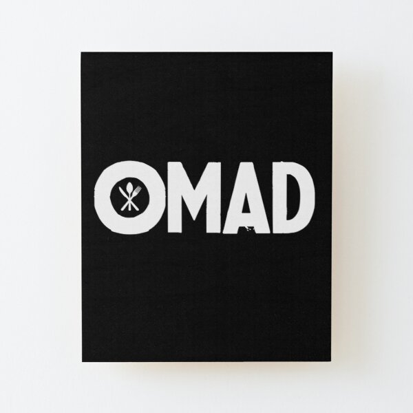 OMAD: One Meal a Day (Black) Wood Mounted Print