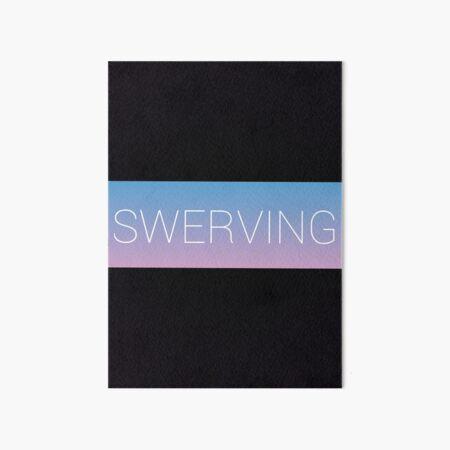 Swerving Art Board Print