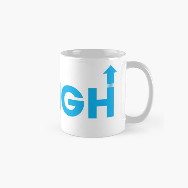 When they go low - We GO HIGH Classic Mug