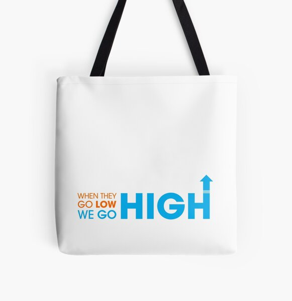 When they go low - We GO HIGH All Over Print Tote Bag