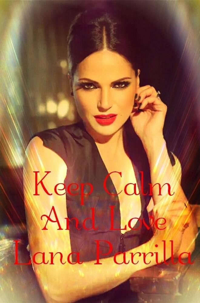 Keep Calm, It's Lana by Sarah720