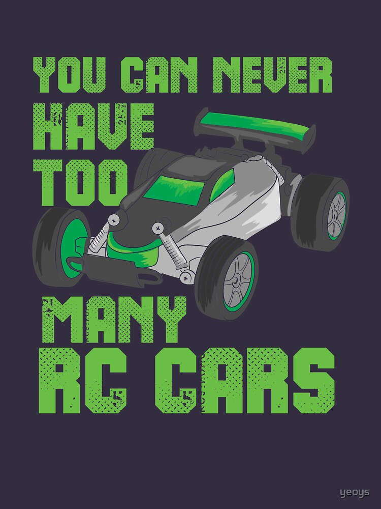 You Can Never Have Too Many RC Cars - Remote Control Racing by yeoys