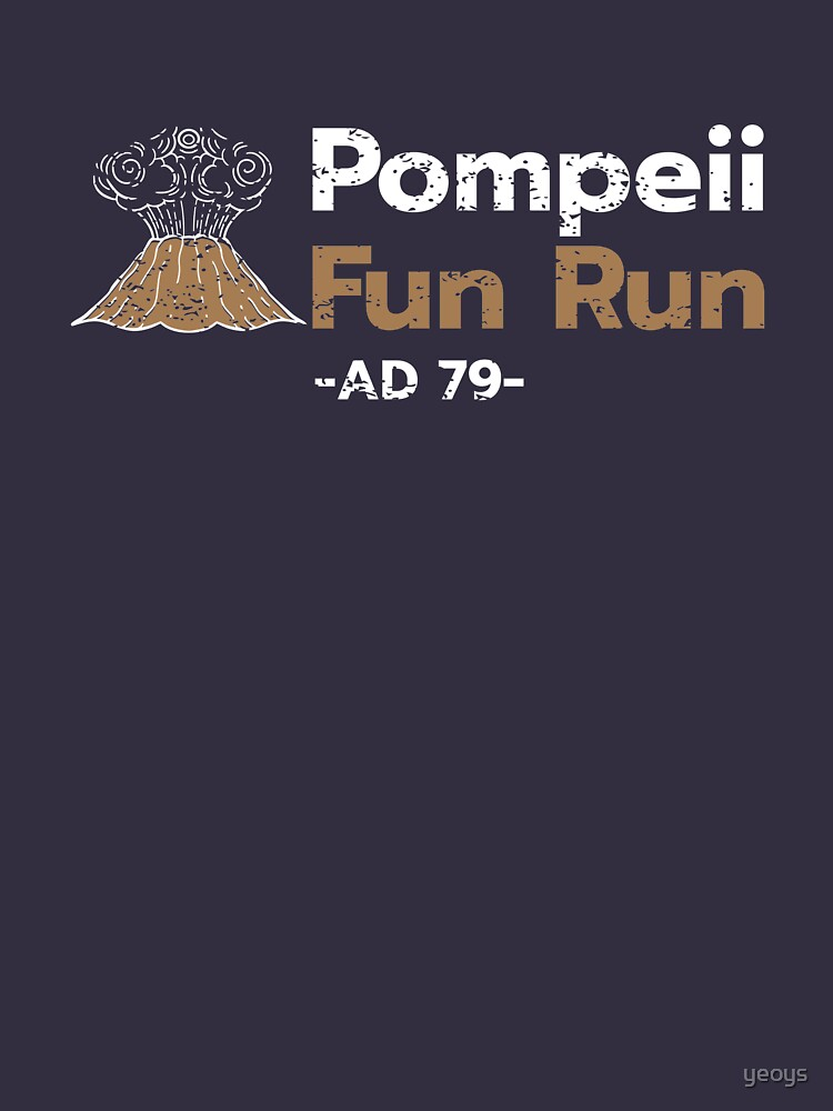 Pompeii Fun Run AD 79 - Funny Lava Volcano by yeoys