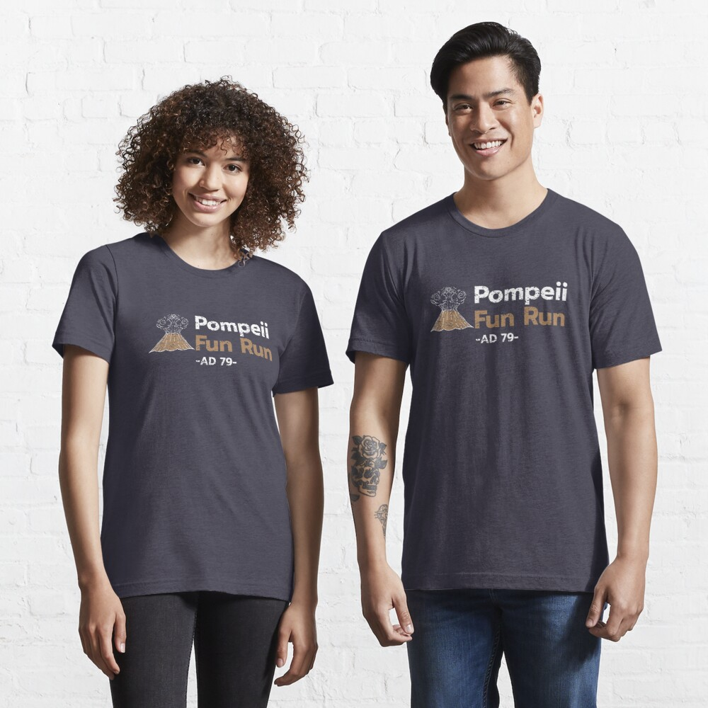Pompeii Fun Run AD 79 - Funny Lava Volcano Essential T-Shirt
