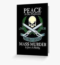 Peace is Our Profession... Greeting Card