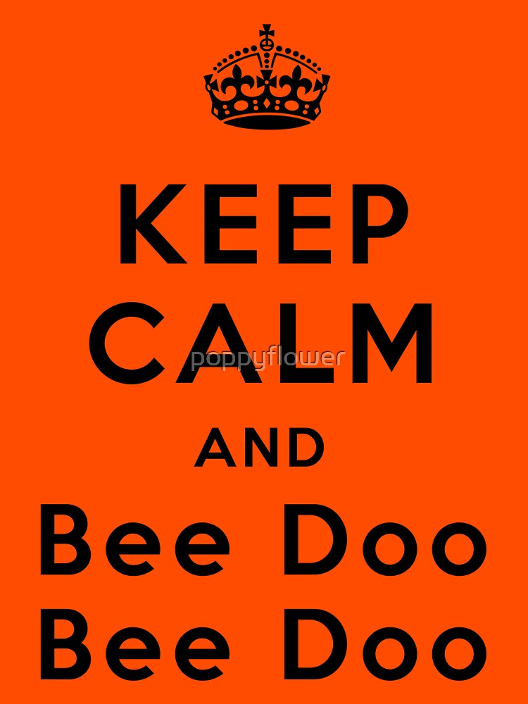 Keep Calm and Bee Doo Bee Doo | Unisex T-Shirt