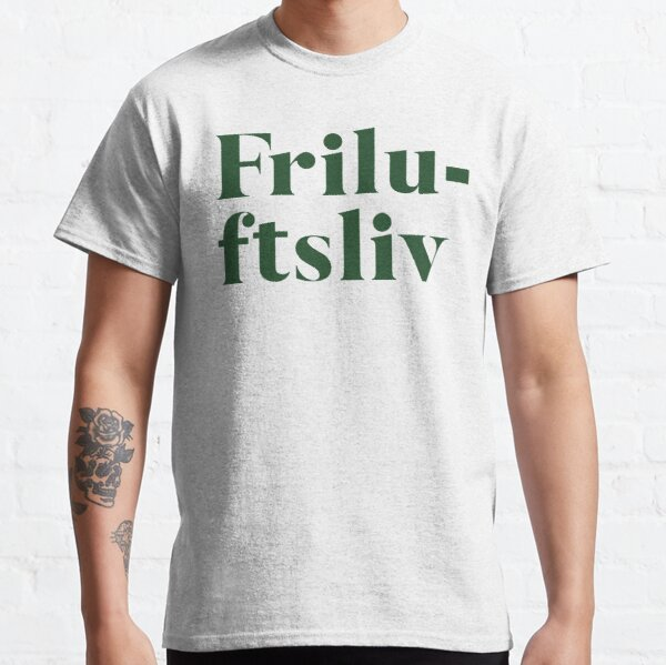 Friluftsliv - Happy Nordic Philosphy for Get Outside Classic T-Shirt