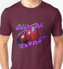 Oooh Me Plums!!! Unisex T-Shirt