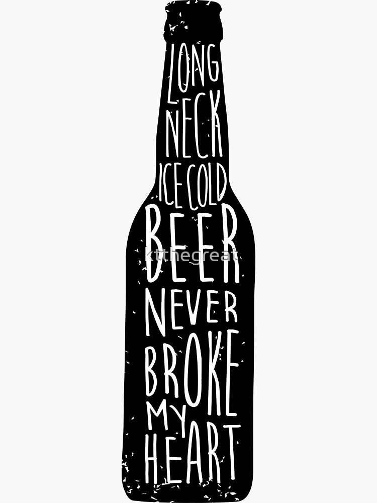 Long Neck Ice Cold Beer Never Broke My Heart - Luke Combs by ktthegreat