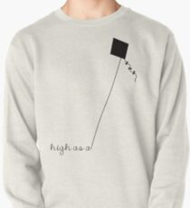 High as a Kite (black) Pullover