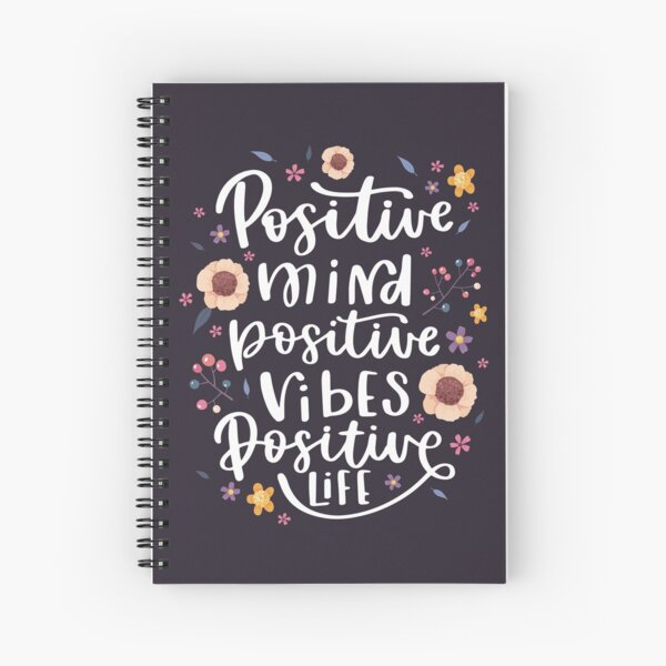 Positive vibes inspirational quote Spiral Notebook
