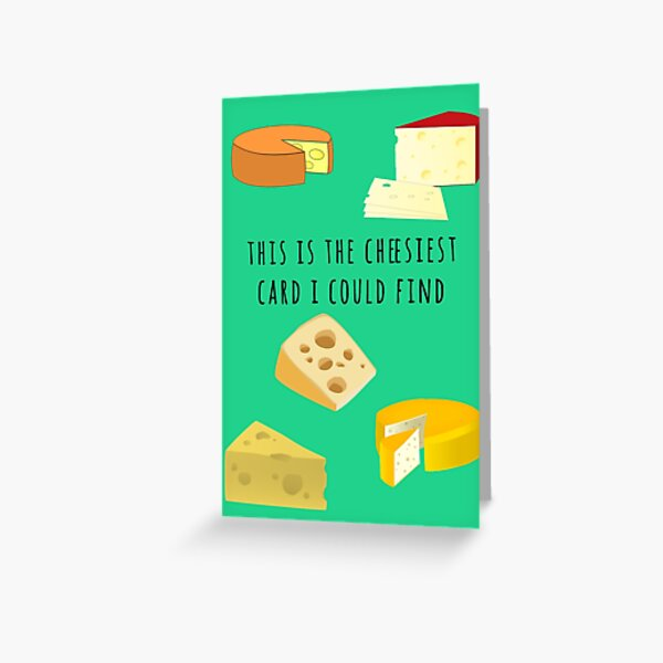 The Cheesiest Greeting Card