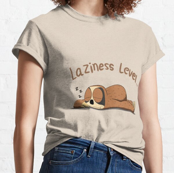 Laziness Level...Sloth Classic T-Shirt