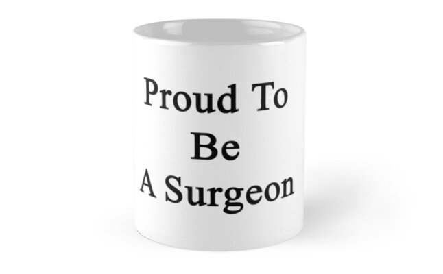 Proud To Be A Surgeon  by supernova23