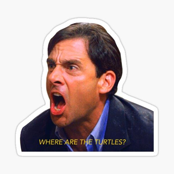 Micheal Scott, Where are the turtles Sticker