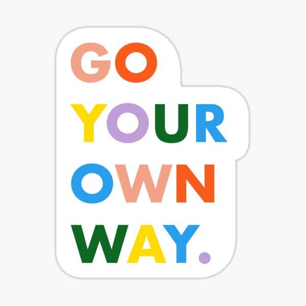 Go Your Own Way Sticker