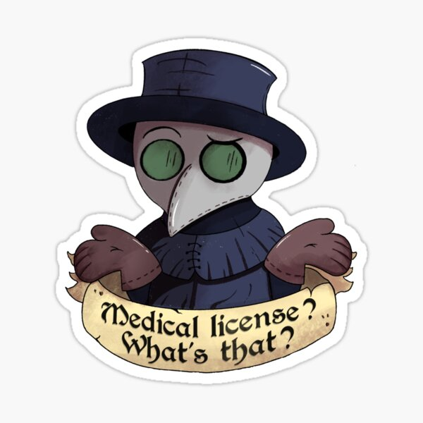 Plague Doctor - Medical License? What's that? Sticker