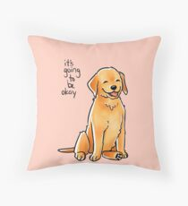 """It Will Be Okay"" Puppy Throw Pillow"