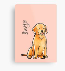 """It Will Be Okay"" Puppy Metal Print"