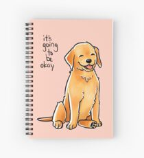 """""""It Will Be Okay"""" Puppy Spiral Notebook"""