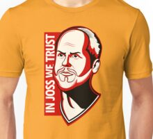 In Joss We Trust Unisex T-Shirt