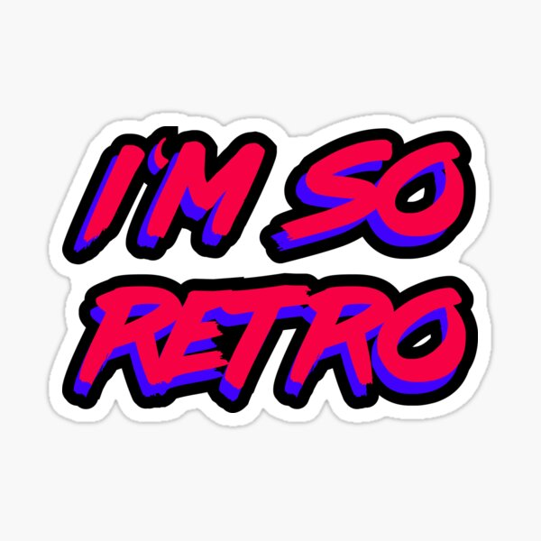 I'm So Retro Sticker Sticker