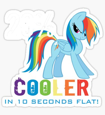 20% cooler in 10 seconds flat Sticker