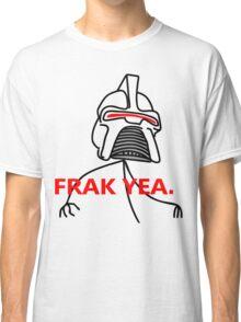 FRAK YEA. Classic T-Shirt