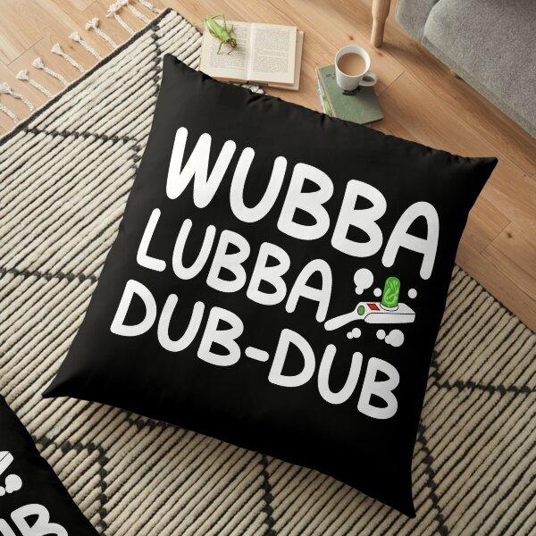 Wubba Lubba Dub Dub Floor Pillow