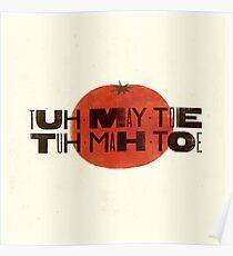 Tuh-May-Toe Poster