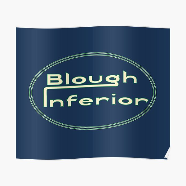 Blough Inferior – an alternative to the 'superior' brand Poster