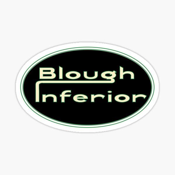 Blough Inferior – an alternative to the 'superior' brand Sticker