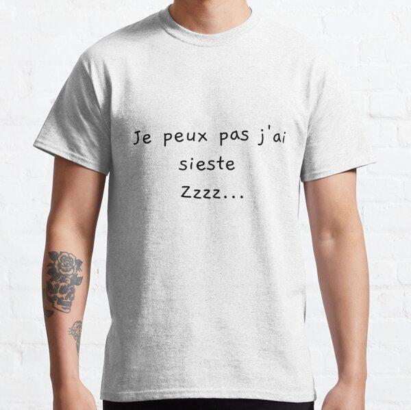 Tshirt Je peux pas j''ai sieste  T-shirt classique