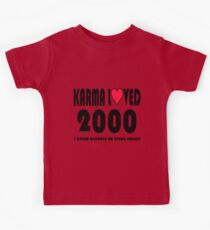 karma loved 2000 Kids Tee