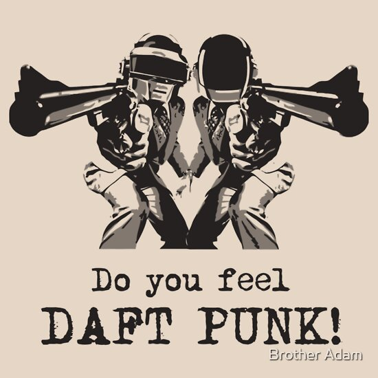 TShirtGifter presents: Do you feel... DAFT PUNK!