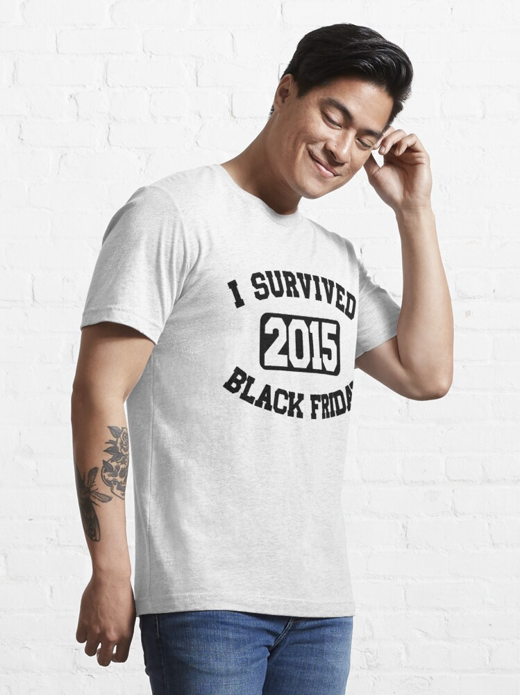 Alternate view of I Survived Black Friday 2015 Essential T-Shirt