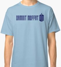Damnit Moffat Classic T-Shirt