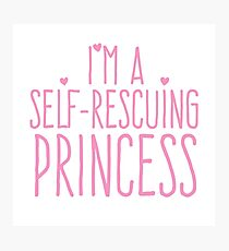 I'm a self-rescuing princess Photographic Print