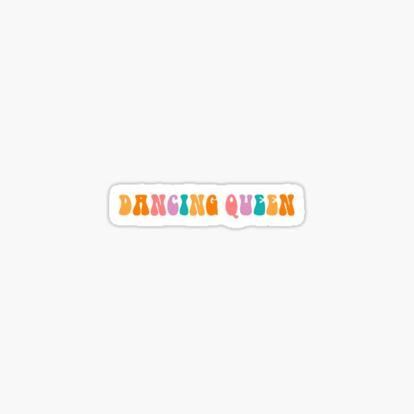 DANCING QUEEN STICKER Sticker