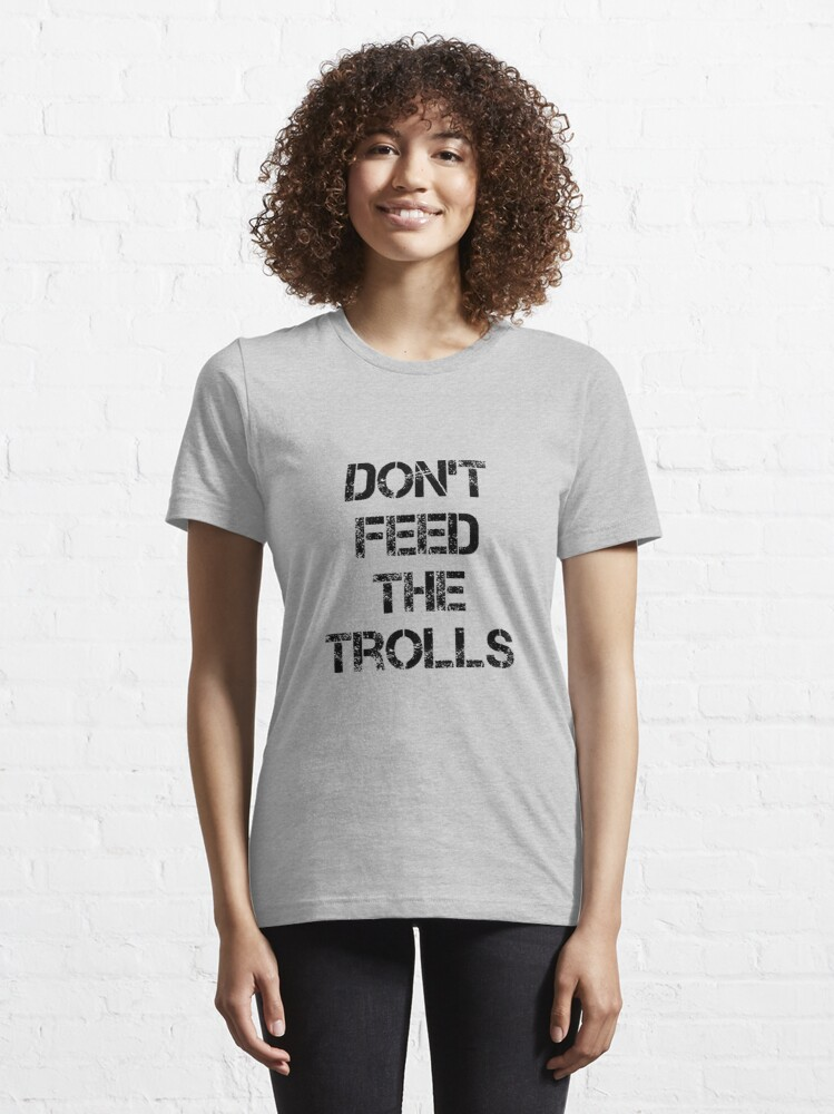 Alternate view of Don't Feed the Trolls Computer Fan Design Essential T-Shirt