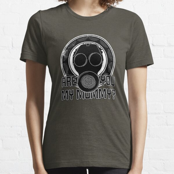 Are You My Mummy? Essential T-Shirt